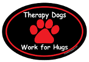 Therapy Dogs Work for Hugs Oval Magnet *bargain bin*