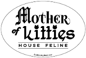 Mother of Kitties, House Feline oval magnet * NEW!