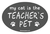 My Cat is the Teacher's Pet oval magnet - gray *NEW*