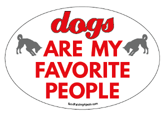Dogs Are My Favorite People oval magnet - NEW!