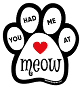 You Had Me at Meow paw magnet *NEW*