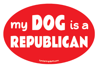 My Dog is a Republican oval magnet - NEW!