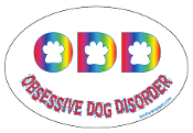 Obsessive Dog Disorder Oval Magnet - White/Rainbow *NEW*