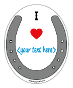 """I ♥ <....>"" Horseshoe/Oval Horse Magnet: create your own! *NEW*"