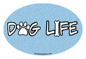 Dog Life oval magnet - NEW!