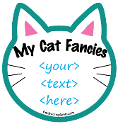 """My Cat Fancies <....>"" Cat Head Magnet - create your own! *NEW*"