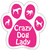Crazy Dog Lady paw magnet - hot pink *NEW*
